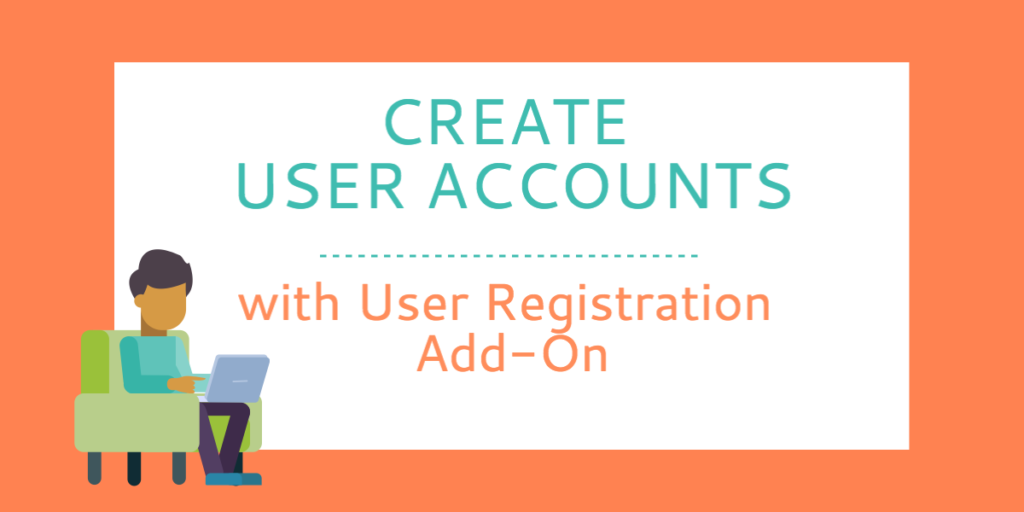 Create User Accounts On Your WordPress Site with a User Registration Form