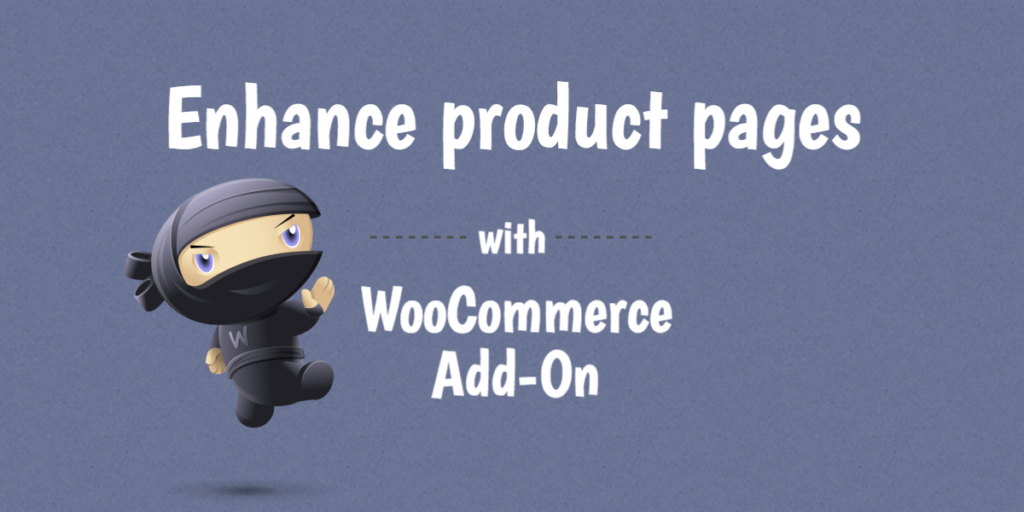 Enhance Product pages with WooCommerce Add-On