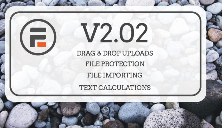 V2.02 Drag & Drop Uploads, File Protection, File Importing, Text Calculations