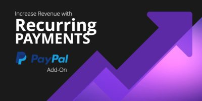Increase Revenue with a Form for Recurring Payments with PayPal Add-On for WordPress