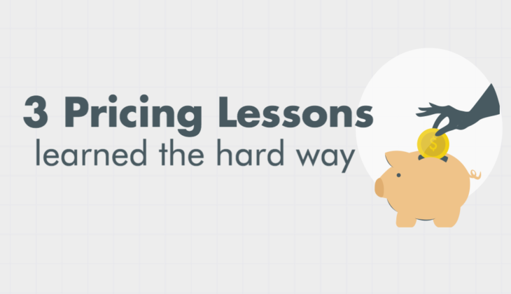 3 Pricing Lessons Learned the Hard Way