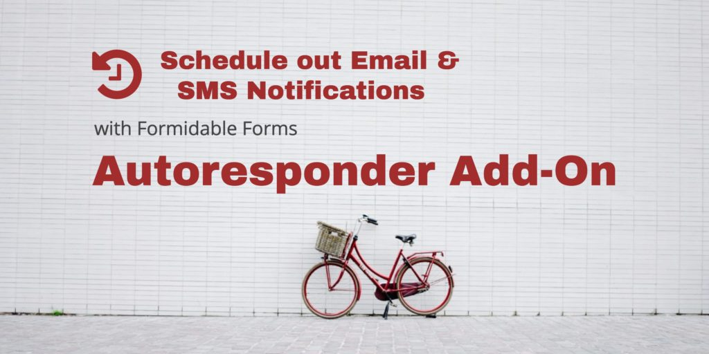 Form Autoresponder Add-On for Email and SMS Notification Scheduling