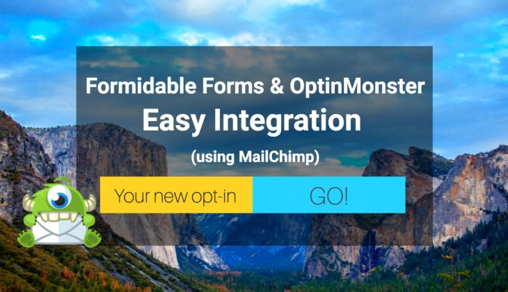 OptinMonster and Formidable Forms: Easy Integration Using MailChimp Add-On