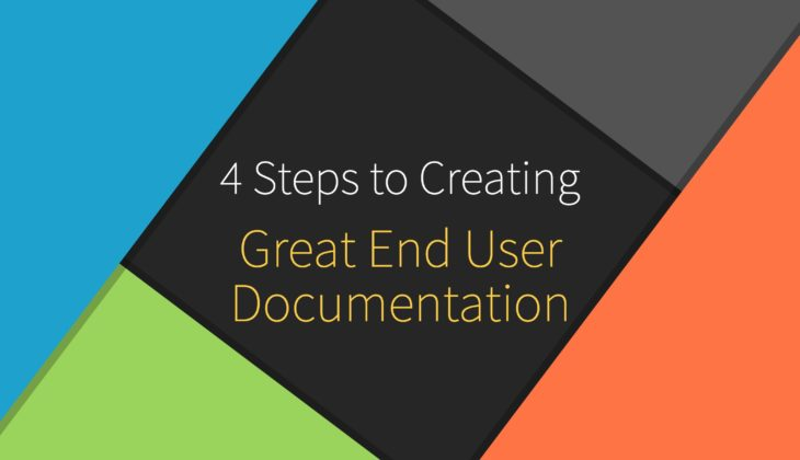 4 Steps To Creating Great End User Documentation