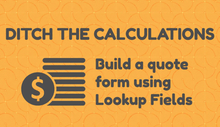 Ditch the Calculations: Build a WordPress Quote Request Form Using Lookup Fields