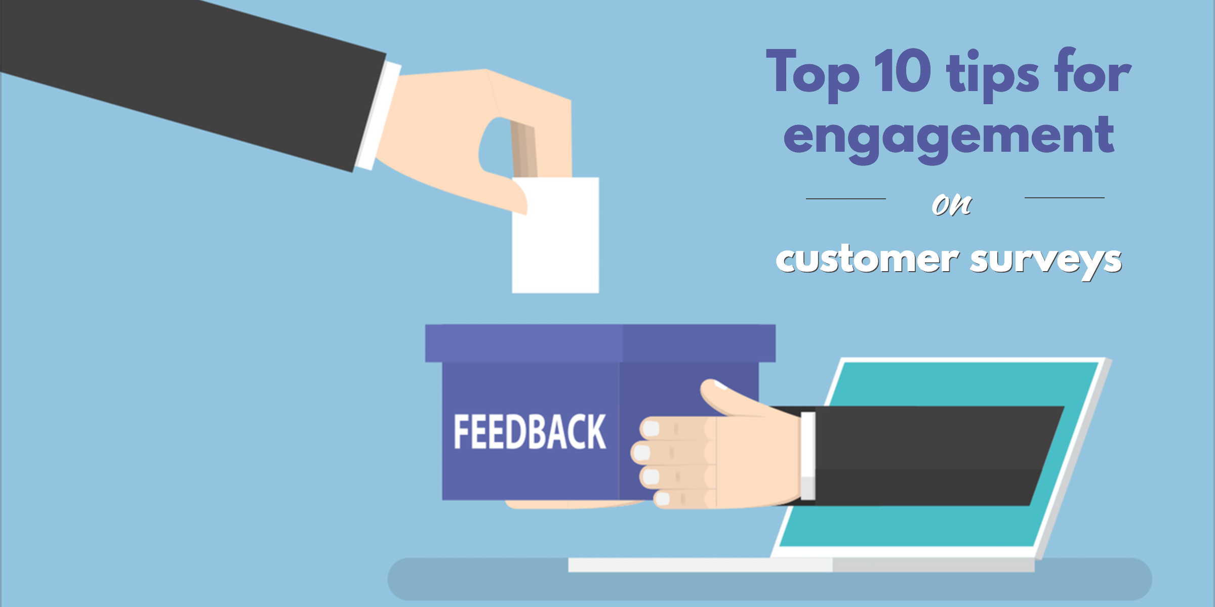 Top 10 tips for engagement on customer surveys