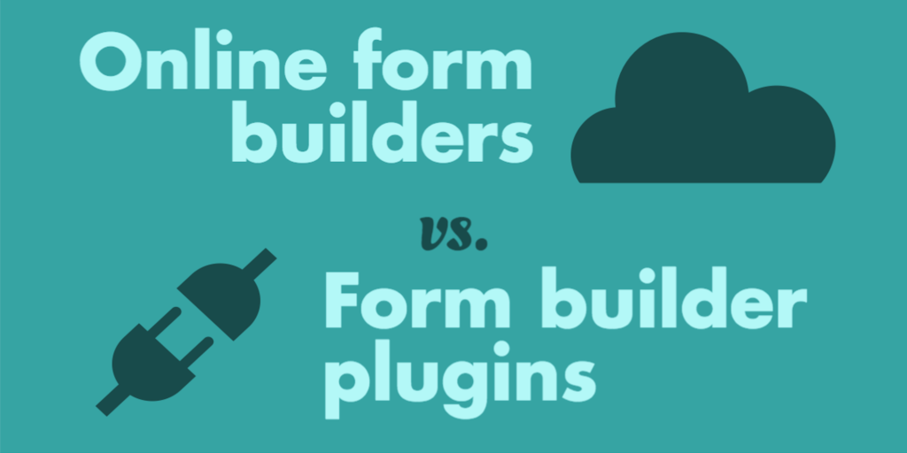 Hosted forms versus form builder plugin