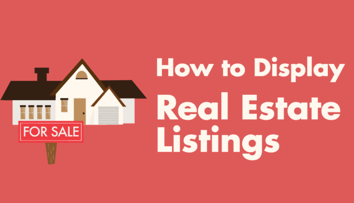 How to Display Real Estate Listings