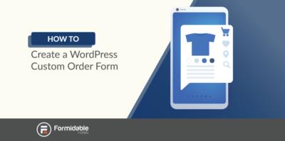how to create a WordPress custom order form