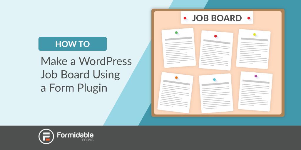 How to make a WordPress job board using a form plugin