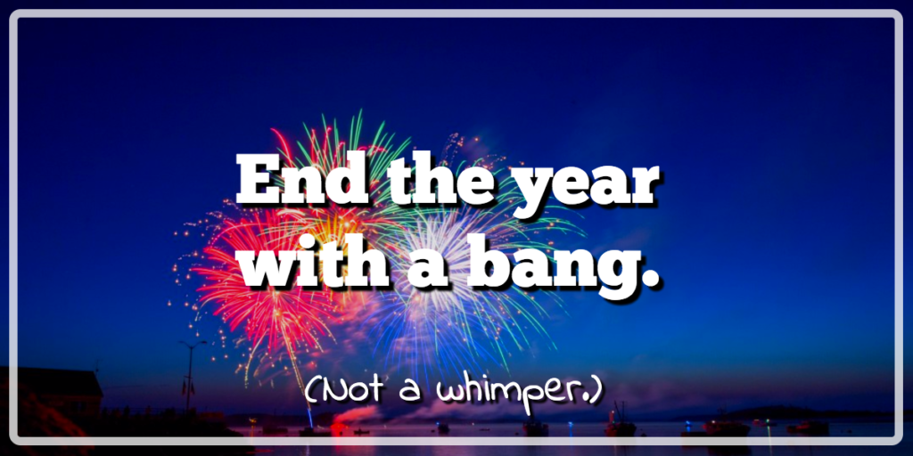 End the year with a bang: how to set goals and achieve them