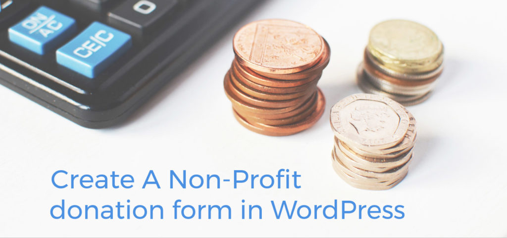 how to create a wordpress charitable donation form formidable forms