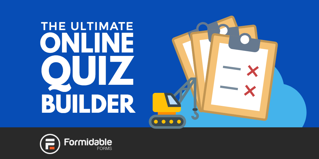 how to make your own quiz in wordpress formidable forms