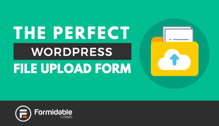 The Perfect WordPress File Upload Form