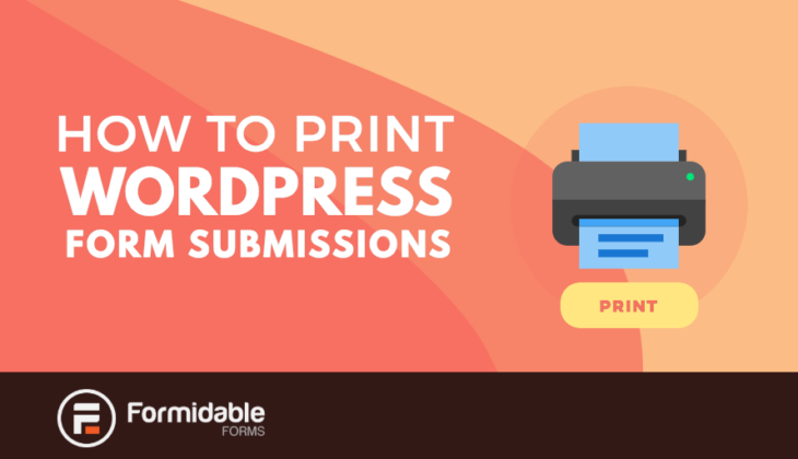 How to Print Your WordPress Form Submissions