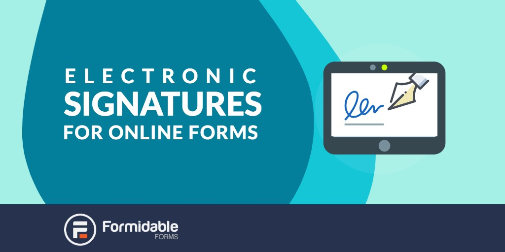 Electronic signature on your online forms