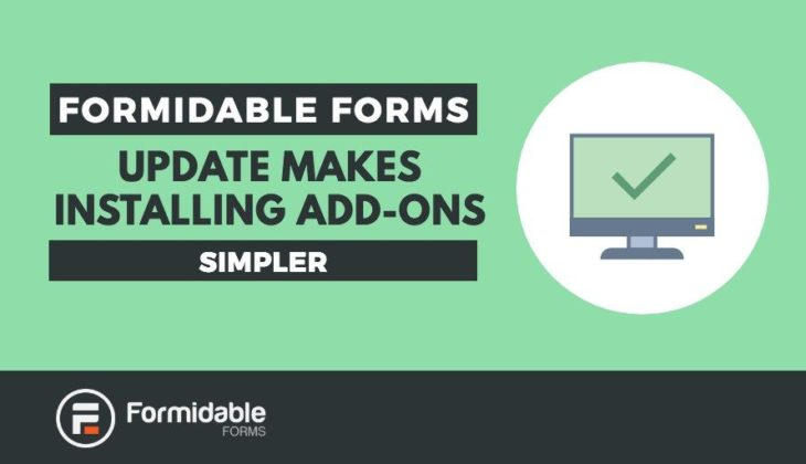 Formidable Forms Pro + Add-Ons