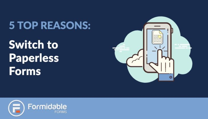 5 Top Reasons to Switch to Paperless Forms