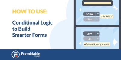 How to Use Conditional Logic to Build Smarter Forms