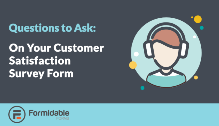 Questions to ask on a customer satisfaction survey