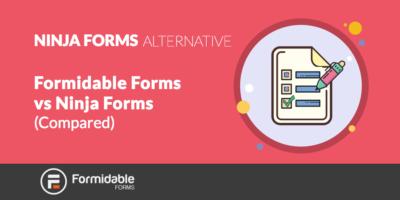 Formidable vs Ninja Forms (Compared)
