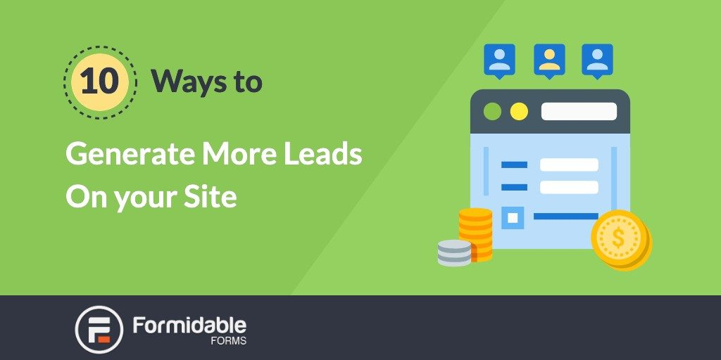 10 Ways to Generate More Leads on Your Site