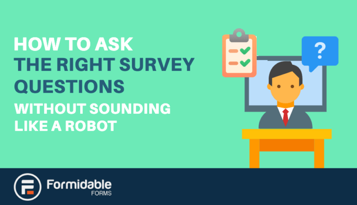 How to Ask the Right Survey Questions Without Sounding Like a Robot