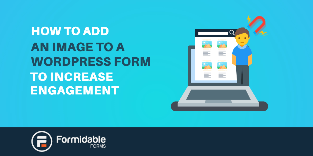 How to Add an Image to a WordPress Form to Increase Engagement