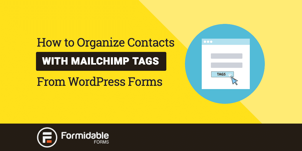 How to Organize Contacts with MailChimp Tags from WordPress Forms