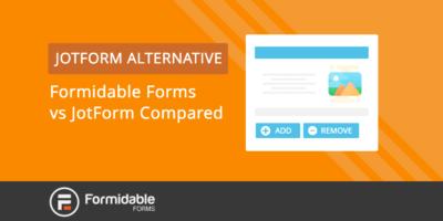 JotForm Alternative Formidable Forms vs JotForm Compared