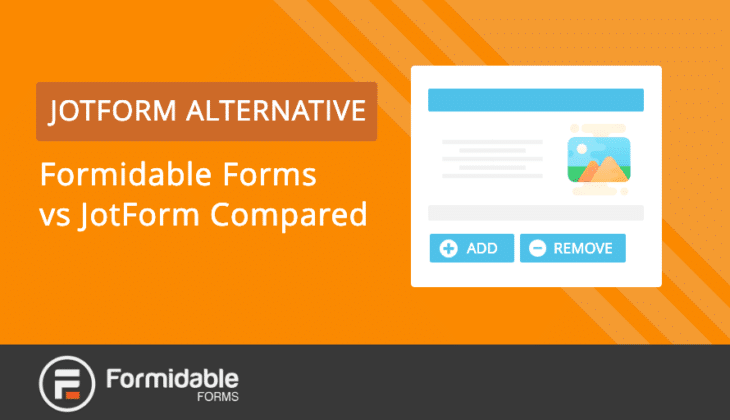 JotForm Alternative Formidable Forms vs JotForm Compared