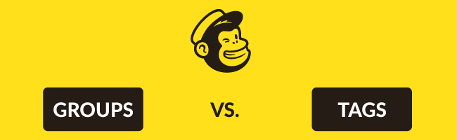 MailChimp groups vs. tags