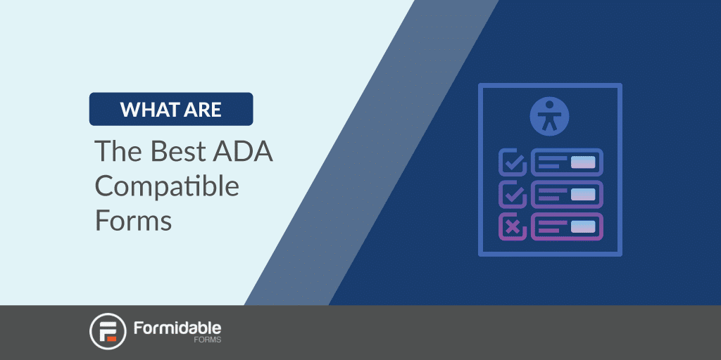 What are the best ADA compatible forms?