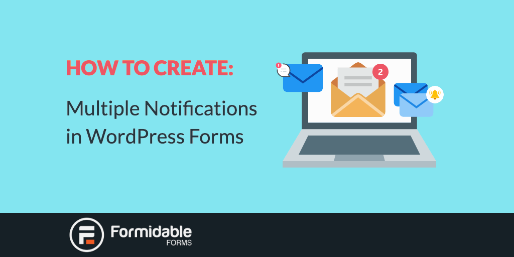 How to Create Multiple Notifications in WordPress Forms