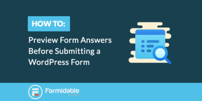 How to Preview Form Answers Before Submitting a WordPress Form