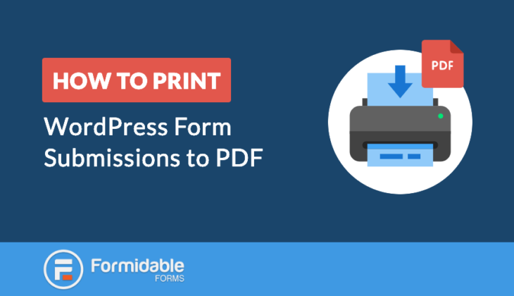 How to Print Your WordPress Form Submissions to PDF