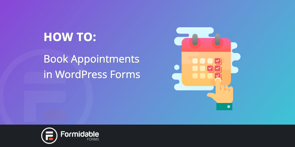 How to book appointments in WordPress forms