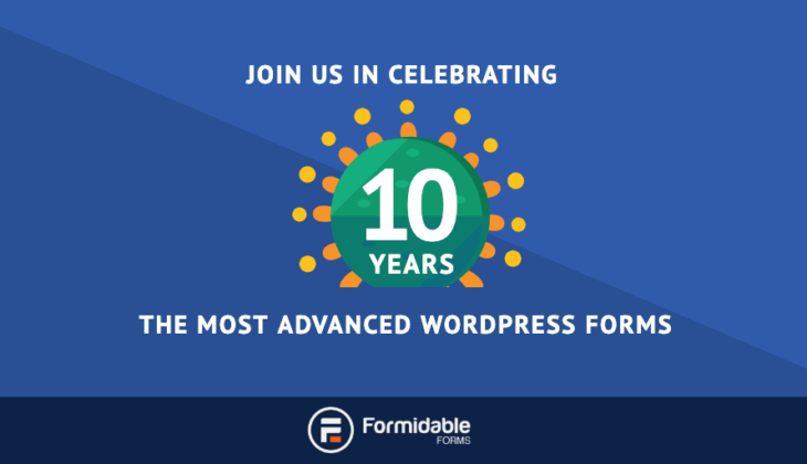 Celebrating 10 years Most Advanced Wordpress Forms