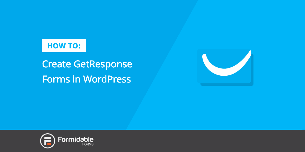 How to Create GetResponse Forms in WordPress (Easy and Flexible)