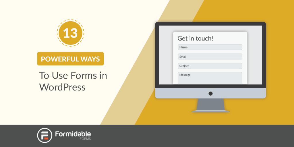 13 Powerful Ways to Use WordPress Forms