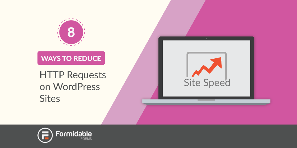 8 Ways to Reduce HTTP Requests on WordPress Sites