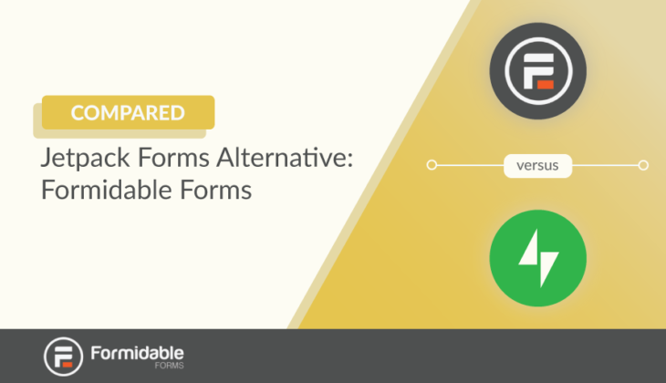 Jetpack Forms Alternative: Formidable Forms vs Jetpack Compared