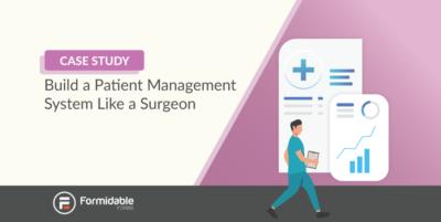 Build a patient management system like a surgeon