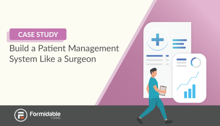 Build a patient management system like a surgeon