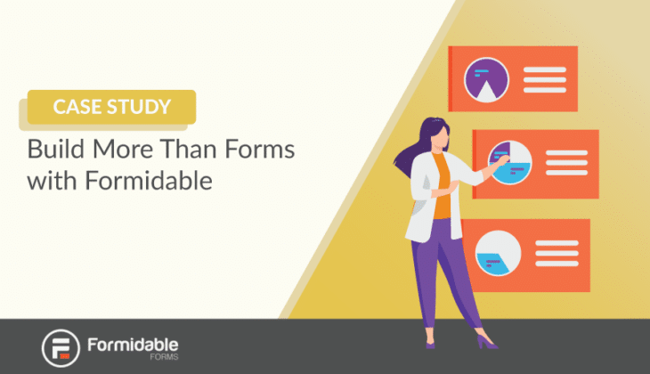 Build more than forms with Formidable