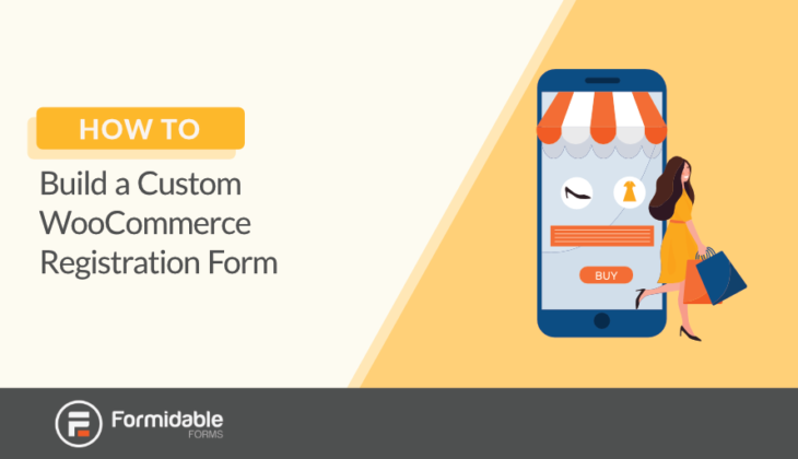 How to Build a custom WooCommerce registration form