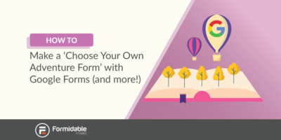 Choose your own adventure Google Forms
