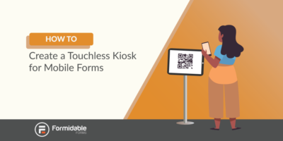 how to create touchless kiosk mobile forms