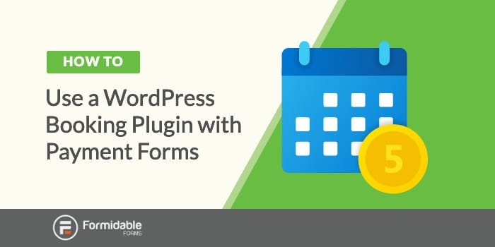 How to Use a WordPress Booking Plugin with Payment Forms