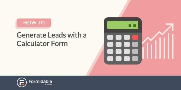 How to generate leads with a calculator form